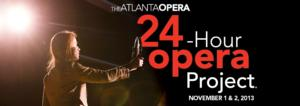 Atlanta Opera to Host 24-HOUR OPERA PROJECT, 11/1-2