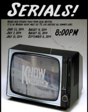 SERIALS! Begin at Know Theatre 6/23