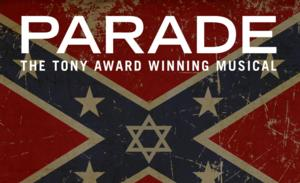 Theatre Raleigh Presents PARADE, Now thru 7/27