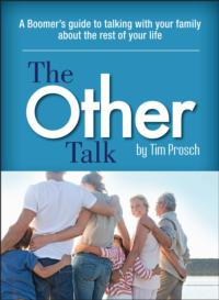 THE OTHER TALK by Tim Prosch Examines Steps Needed to Plan for the Last Chapter of Life