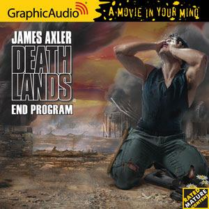 GraphicAudio Releases DEATHLANDS 116: END PROGRAM by James Axler