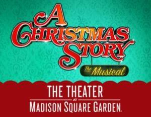A CHRISTMAS STORY Ends Return Holiday Engagement Today at The Theater at Madison Square Garden