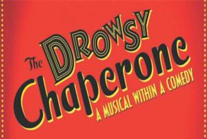 Stapleton MCA & The Aurora Fox to Present DROWSY CHAPERONE, 6/7-8