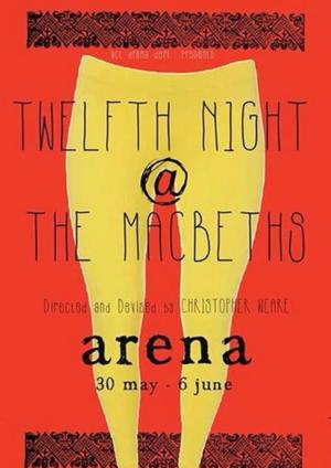 TWELFTH NIGHT @ THE MACBETHS to Run 2-6 June at Arena Theatre