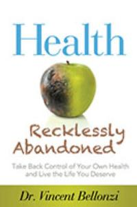 Dr. Vincent Bellonzi Releases New Book Titled RECKLESSLY ABANDONED