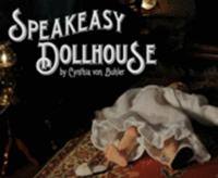 SPEAKEASY DOLLHOUSE Returns to New York, February Through June