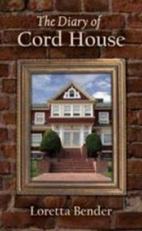 Loretta Bender Releases THE DIARY OF CORD HOUSE Murder Mystery