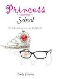 Bobby Cinema's Young Adult Novel PRINCESS SCHOOL Follows Unlikely Teenage Romance