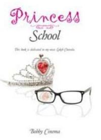 Bobby Cinema's Young Adult Novel PRINCESS SCHOOL Follows Unlikely Teenage Romance