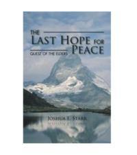 Joshua E. Starr Announces Release of THE LAST HOPE FOR PEACE