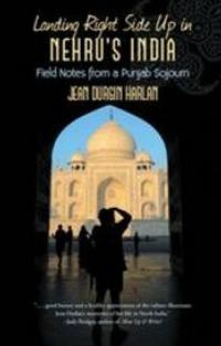 Jean Durgin Harlan Narrates Her Family's Experiences in Travel Memoir LANDING RIGHT SIDE UP IN NEHRU'S INDIA
