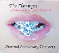 Grammy Award Winning THE FLAMINGOS Launch Diamond Anniversary Tour 2013 CD