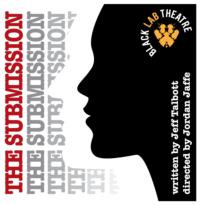 Houston's Black Lab Theatre Presents THE SUBMISSION, Jan 11-27