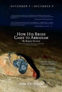 BWW Reviews: HOW HIS BRIDE CAME TO ABRAHAM
