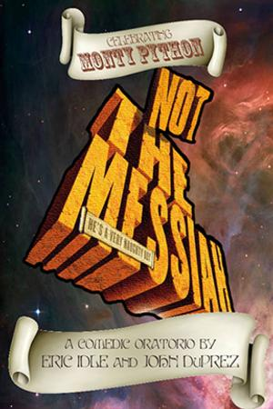 Bootless Stageworks Brings Twist on Monty Python NOT THE MESSIAH to Downs Cultural Center, Now thru 2/1