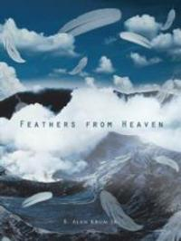 R. Alan Krum, Jr.'s FEATHERS FROM HEAVEN Offers Inspirational Christian Poetry