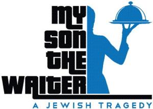 MY SON THE WAITER Extends Through 7/20 at Lyceum Theatre