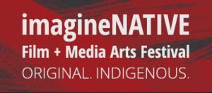 ImagineNATIVE Film & Media Arts Festival Celebrates 15 Years With THE EMBARGO COLLECTIVE II, 10/22-26