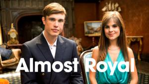 BBC America's ALMOST ROYAL to Debut 6/21