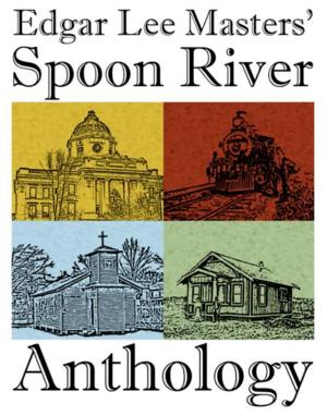 Edgar Lee Masters' Classic Drama SPOON RIVER ANTHOLOGY Plays Stage Coach Theatre, Now thru 7/26