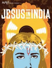 Ma-Yi Theater Company Presents JESUS IN INDIA, Opening 2/21