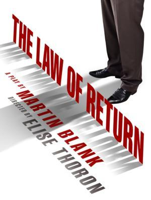 Joel Rooks, Ben Mehl & André Ware Lead THE LAW OF RETURN, Beginning Tonight 4th Street Theatre