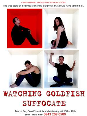 WATCHING GOLDFISH SUFFOCATE To Open In Manchester, Aug 2014
