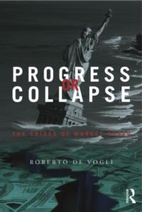PROGRESS OR COLLAPSE? New Book Explains Why Market Greed Fails Us All