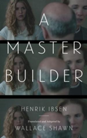 TCG Books Releases Henrik Ibsen's A MASTER BUILDER, Translated and Adapted by Wallace Shawn