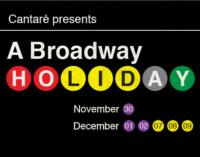 Cantare!'s A BROADWAY HOLIDAY Opens CCPA's 5th Season, 11/30-12/9