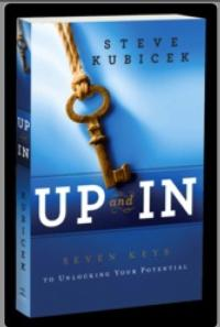 UP AND IN: SEVEN KEYS TO UNLOCKING YOUR POTENTIAL by Steve Kubicek Slated for Upcoming National Release