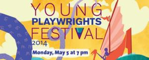 Center Stage to Celebrate 2014 Young Playwrights Festival on May 5
