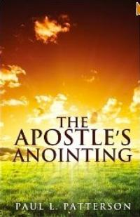 Paul Patterson's THE APOSTLE'S ANOINTING Helps Readers Gain Genuine Fulfillment in Life