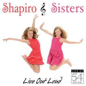 Shapiro Sisters' LIVE OUT LOUD Live 54 Below Album Gets 9/9 Release