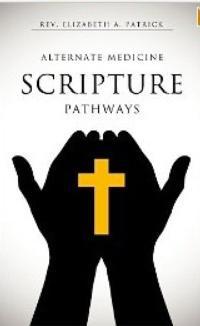 ALTERNATE MEDICINE SCRIPTURE PATHWAYS Provides Key to Peace