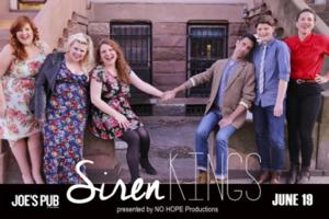 NO HOPE Productions Presents Siren/Kings for One Night Only Show at Joe's Pub Tonight
