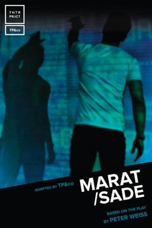 Off-Broadway Production of MARAT/SADE Opens for Limited Engagement on 5/30