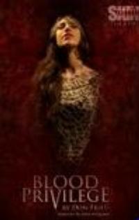 BLOOD PRIVILEGE Premieres at Second Skin Theatre, Feb 6-24