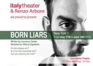 italytheater Presents BORN LIARS, Now thru 6/14
