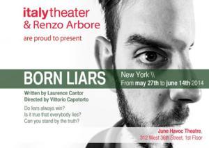 italytheater Presents BORN LIARS, Now thru 6/14