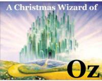 A CHRISTMAS WIZARD OF OZ to Play Westchester Sandbox Theatre, 12/22-24