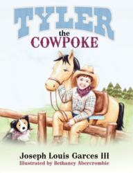 New Book, TYLER THE COWPOKE by Joseph Louis Garces III is Released