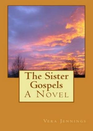 THE SISTER GOSPELS by Vera Jennings is Now Available