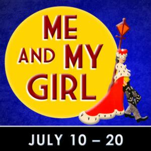 ME AND MY GIRL Opens This Week at Reagle, 7/10-20