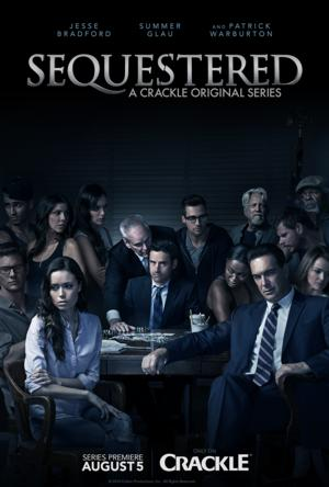 Crackle to Premiere New Original Series SEQUESTERED, 8/5