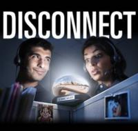 Victory Gardens Presents DISCONNECT, Now thru 2/24