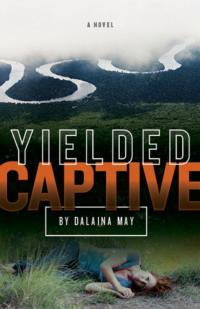 YIELDED CAPTIVE Explores the Risks and Rewards of Missionary Work