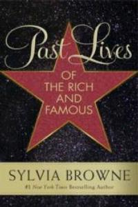 Sylvia Browne Reveals the PAST LIVES OF RICH FAMOUS ICONS, Now Available