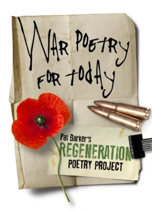 Poetry Competition Launched, WAR POETRY FOR TODAY, In Association With REGENERATION And TheatreCloud