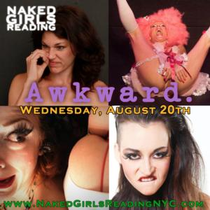 Naked Girls Reading to Present AWKWARD, 8/20